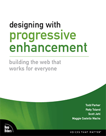Designing With Progressive Enhancement Building The Web