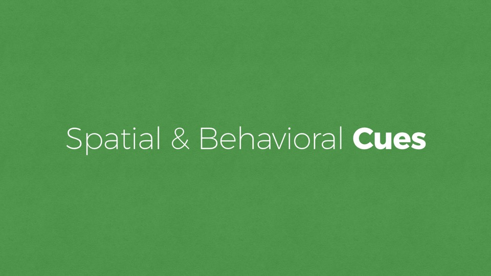 Spatial & Behavioral Cues