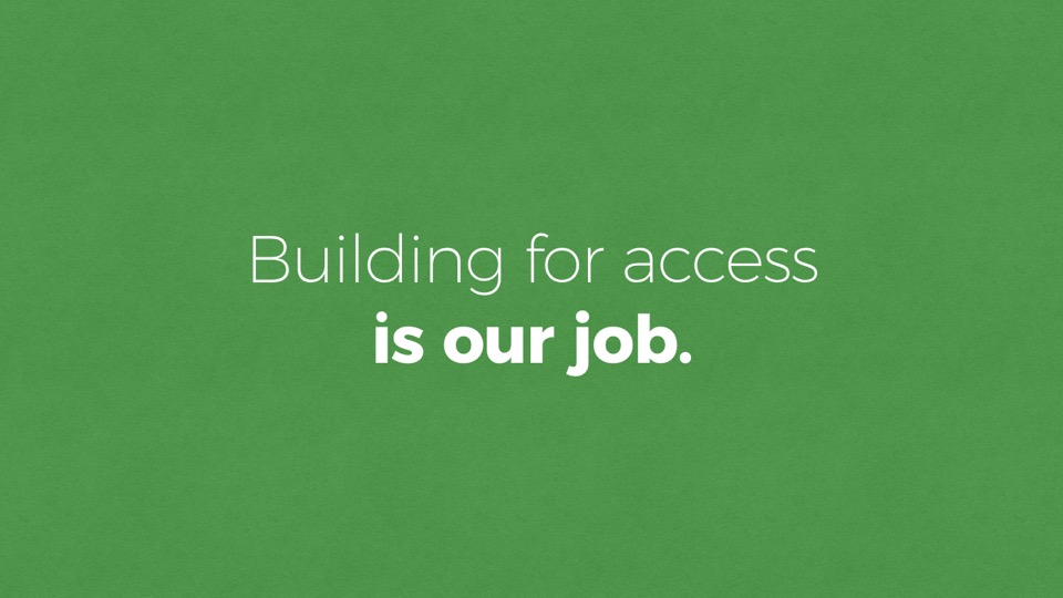 Building for access is our job