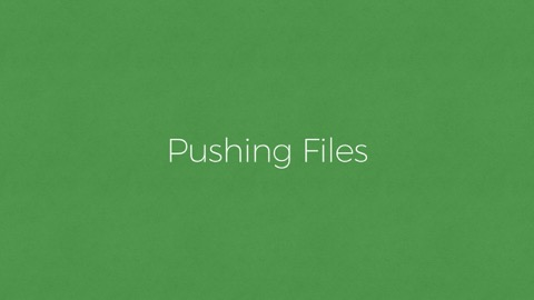 Pushing Files
